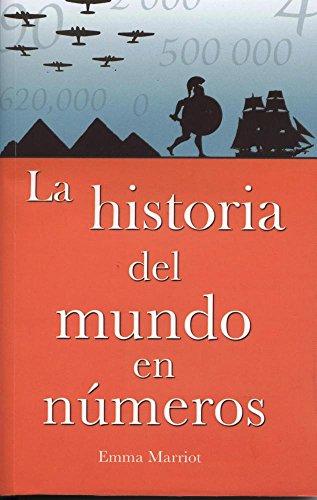 Historia del Mundo En Numeros por Emma Marriot