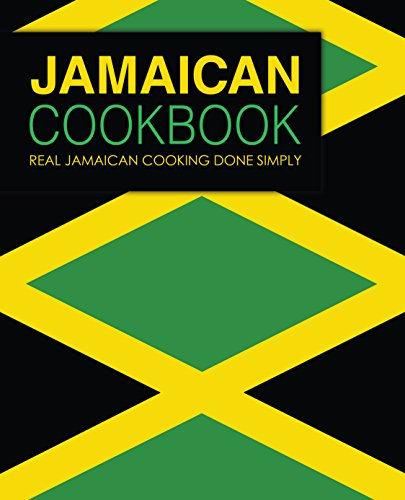 Jamaican Cookbook: Real Jamaican Cooking Done Simply (English Edition)