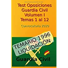 Test Oposiciones Guardia Civil I - Convocatoria 2020: Volumen 1 - Temas 1 al 12 (Oposiciones Guardia Civil 2020)