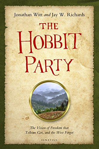 The Hobbit Party: The Vision of Freedom That Tolkien Got, and the West Forgot por Jay Richards