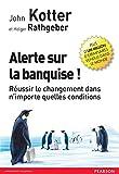 Alerte sur la banquise !: Réussir le changement dans n'importe quelles conditions (Village Mondial) (French Edition)