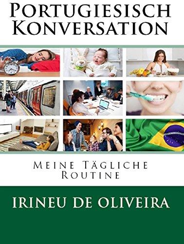 Portugiesisch Konversation : Meine Tägliche Routine (Portuguese Edition)