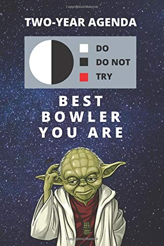 2020 & 2021 Two-Year Daily Planner For Best Bowler Gift | Funny Yoda Quote Appointment Book | Two Year Weekly Agenda Notebook For Bowling: Star Wars ... Monthly Plans | Day Book For Those That Bowl