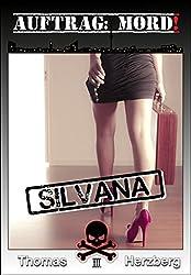 Auftrag: Mord! - Silvana: Thriller (German Edition)