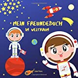 Mein Freundebuch im Weltraum: Freundebuch für Kindergarten und Grundschule | Für alle Fans vom Weltall und Astronauten | Cooles Geschenk zum Kindergeburtstag