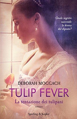 Tulip Fever (versione italiana) di [Moggach, Deborah]
