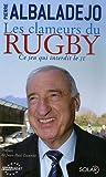 Les clameurs du rugby - Ce jeu qui interdit le JE