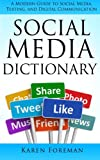 Social Media Dictionary: A Modern Guide to Social Media, Texting, and Digital Communication