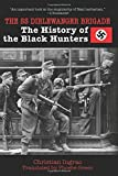 The SS Dirlewanger Brigade: The History of the Black Hunters by Christian Ingrao (2013-07-01)