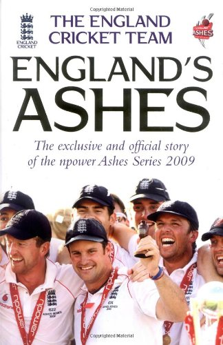 England's Ashes: The Exclusive and Official Story of the npower Ashes Series 2009 por The England Cricket Team .