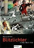 Blitzlichter in Rot-Weiß-Rot: Streifzug durch den österreichischen Fußball
