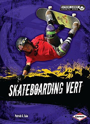 Skateboarding Vert (Extreme Summer Sports Zone) (English Edition)