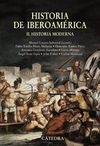 Historia de Iberoamérica, II: Historia Moderna (Historia. Serie Mayor)