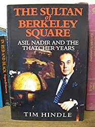 The Sultan of Berkeley Square: Polly Peck and the Thatcher Years by Tim Hindle (1991-09-19)