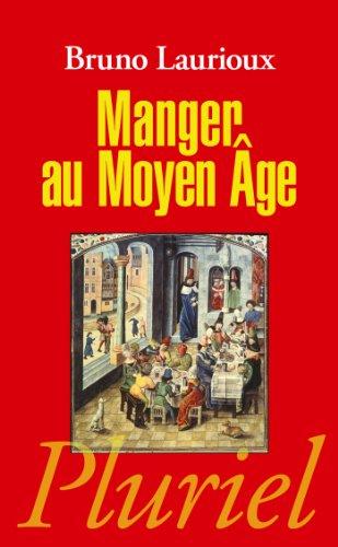 Manger au Moyen Âge: Pratiques et discours alimentaires en Europe au XIVe et XVe siècles