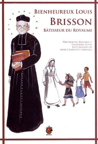 Bienheureux Louis Brisson Bâtisseur du Royaume