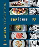 TOP CHEF SAISON 9 - 5 CHEFS D'EXCEPTION