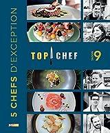 TOP CHEF SAISON 9: 5 CHEFS D'EXCEPTION