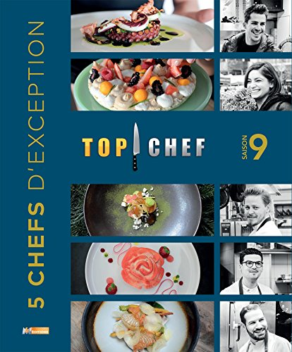 TOP CHEF SAISON 9: 5 CHEFS D'EXCEPTION (M6E.TOP CHEF)