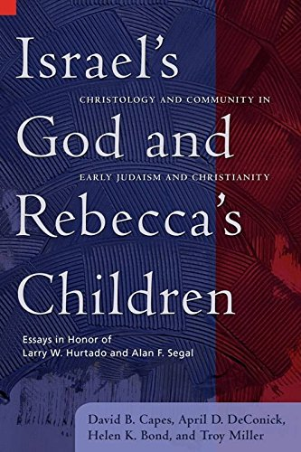 [(Israel's God & Rebecca's Children : Christology & Community in Early Judaism & Christianity)] [By (author) David B. Capes ] published on (January, 2008)
