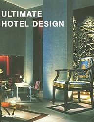 Ultimate Hotel Design: Engl. /Dt. /Franz. /Span. /Ital.