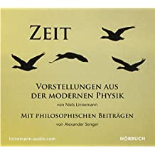 Zeit: Vorstellungen aus der modernen Physik. Mit philosophischen Beiträgen.
