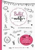 Bullet motifs: 1001 idées pour décorer mon carnet