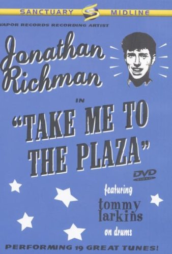 Jonathan Richman - Take me to the Plaza
