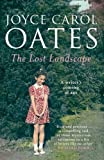 Lost Landscape (The) : a writer's coming of age | Oates, Joyce Carol (1938-....). Auteur