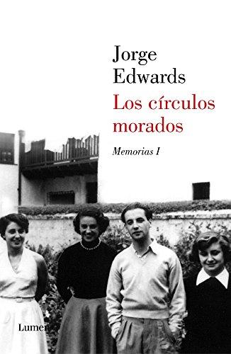 Los círculos morados: Memorias I por JORGE EDWARDS