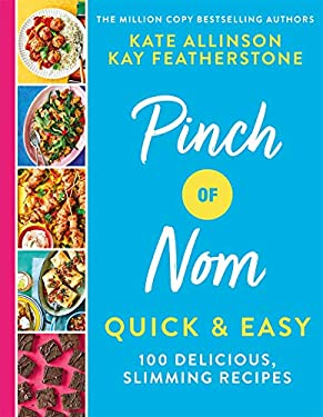 Pinch of Nom Quick & Easy: 100 Delicious, Slimming Recipes (English Edition)