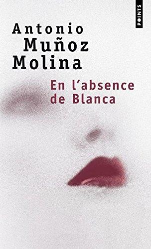 En l'absence de Blanca par Antonio Munoz molina