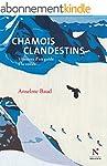 Chamois clandestins: Histoires d'un g...