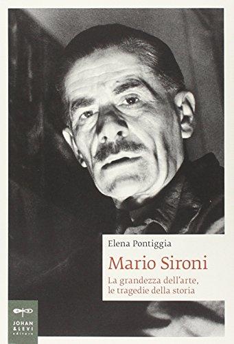Mario Sironi. La grandezza dell'arte, le tragedie della storia (Biografie)