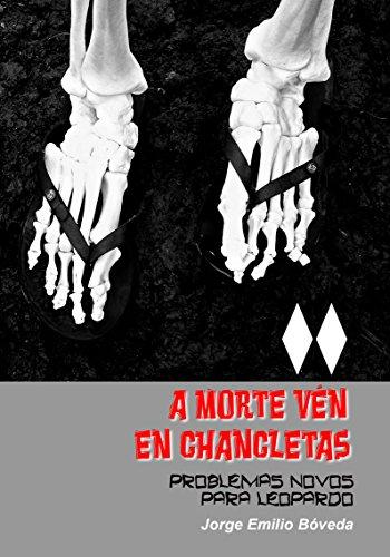 A morte vén en chancletas: Novos problemas para Leopardo (Galician Edition)