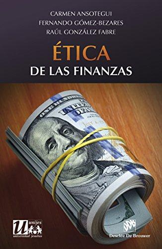 Ética de las finanzas (Ética de las profesiones) por Carmen Ansotegui Olcoz
