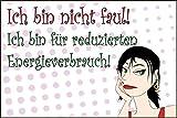 Coole Frauen Sprüche Schild -940t- Nicht faul 29,5cm * 20cm * 2mm, mit 4 Tesa-Powerstrips
