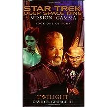 Mission Gamma: Twilight Bk. 1 (Star Trek: Deep Space Nine)