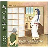 Dank des Kranichs - Ein japanisches Volksmärchen: Bilderbuch - Mit Origami-Papier und Faltanleitung