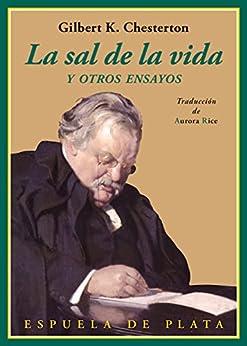 La Sal De La Vida: Y Otros Ensayos por Gilbert Keith Chesterton epub