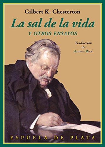 La sal de la vida: Y otros ensayos (Clásicos y Modernos nº 39) por Gilbert Keith Chesterton