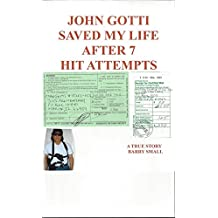 JOHN GOTTI SAVED MY LIFE AFTER 7 HIT ATTEMPTS (English Edition)