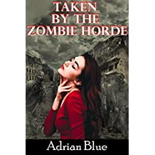 Taken by the Zombie Horde (English Edition)