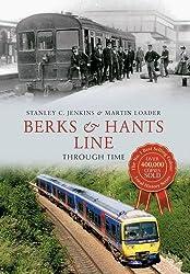 Berks & Hants Line Through Time