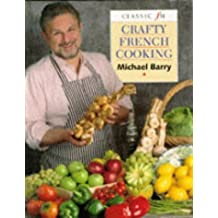 Crafty French Cooking by Michael Barry (1995-10-19)