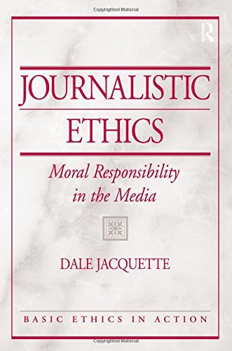 Journalistic Ethics: Moral Responsibility in the Media by Dale Jacquette (2006-12-04)
