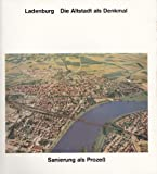 Ladenburg. Die Altstadt als Denkmal. Altstadtsanierung, Öffentlichkeit und Denkmalspflege -