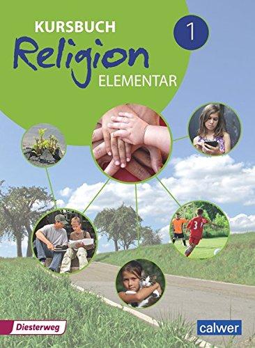 Kursbuch Religion Elementar 1 - Neuausgabe 2016: Arbeitsbuch für den Religionsunterricht im 5./6. Schuljahr, Schülerband (Kursbuch Religion Elementar Neuausgabe 2016)