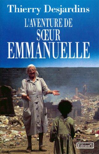 L'Aventure de Soeur Emmanuelle (Editions 1 - Littérature française et étrangère) par Thierry Desjardins