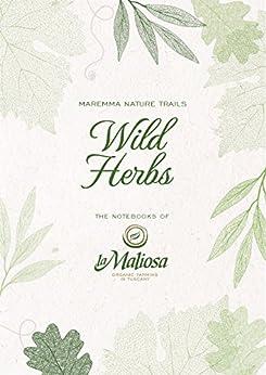 Wild Herbs (English Edition) di [La Maliosa]